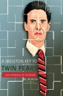 A Skeleton Key To Twin Peaks: One Experience Of The Return Cover Image