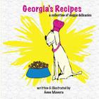 Georgia's Recipes: A Collection of Doggie Delicacies Cover Image