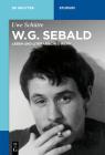 W.G. Sebald: Leben Und Literarisches Werk (de Gruyter Studium) Cover Image