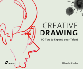 Creative Drawing: 100 Tips to Expand Your Talent Cover Image