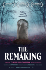 The Remaking: A Novel Cover Image
