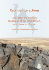 Carving Interactions: Rock Art in the Nomadic Landscape of the Black Desert, North-Eastern Jordan Cover Image