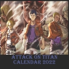 Attack on Titan Calendar 2022: Calendar 2022 easy to use for wall or gift planer Cover Image