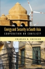 Energy and Security in South Asia: Cooperation or Conflict? Cover Image