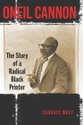 Oneil Cannon: The Story of a Radical Black Printer Cover Image