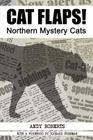 Cat Flaps! Northern Mystery Cats Cover Image