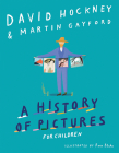 A History of Pictures for Children: From Cave Paintings to Computer Drawings Cover Image