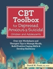 CBT Toolbox for Depressed, Anxious & Suicidal Children and Adolescents: Over 220 Worksheets and Therapist Tips to Manage Moods, Build Positive Coping Cover Image