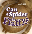 Can a Spider Be Fluffy? (Early Science #2) Cover Image