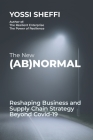 The New (Ab)Normal: Reshaping Business and Supply Chain Strategy Beyond Covid-19 Cover Image