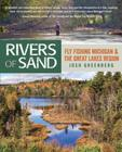 Rivers of Sand: Fly Fishing Michigan and the Great Lakes Region Cover Image