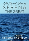 The Life and Times of Serena the Great Cover Image