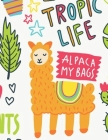 Tropic Life Alpaca My Bags Notebook: Tropic Life Alpaca My Bags Journal Lined Large Size (8.5 x 11) Cover Image