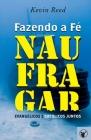 Fazendo a Fé Naufragar: Evangélicos e Católicos Juntos Cover Image