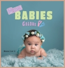 More Babies Galore: A Picture Book for Seniors With Alzheimer's Disease, Dementia or for Adults With Trouble Reading Cover Image