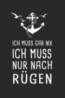 Ich Muss Gar Nix Ich Muss Nur Nach Rügen: Ostee Reisetagebuch zum Selberschreiben & Gestalten von Erinnerungen, Notizen als Reisegeschenk/Abschiedsges Cover Image