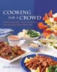 Cooking for a Crowd: Menus, Recipes, and Strategies for Entertaining 10 to 50 Cover Image