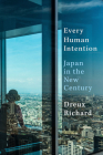 Every Human Intention: Japan in the New Century Cover Image