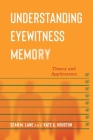 Understanding Eyewitness Memory: Theory and Applications (Psychology and Crime) Cover Image