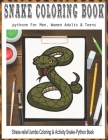 SNAKE Coloring Book For Men, Women Adults & Teens Stress-relief Jumbo Coloring & Activity Snake-Python Book: This coloring book is perfect for teenage Cover Image