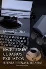 Escritores Cubanos Exiliados Sesenta Reseñas Literarias Cover Image