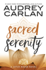 Sacred Serenity (Lotus House #2) Cover Image