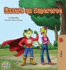 Essere un Supereroe: Being a Superhero - Italian children's book (Italian Bedtime Collection) Cover Image