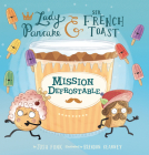 Mission Defrostable (Lady Pancake & Sir French Toast) Cover Image