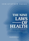 The 9 Laws of Health: Key to Wellbeing Management Grow Healthier - Live Smarter - Live longer Cover Image