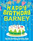 Happy Birthday Barney - The Big Birthday Activity Book: (Personalized Children's Activity Book) Cover Image