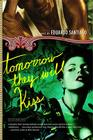 Tomorrow They Will Kiss: A Novel Cover Image