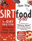 The Sirtfood Diet: The 7-day Meal Plan with Quick, Easy, and Proven Ways to Activate Your