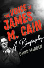 The Voice of James M. Cain: A Biography Cover Image