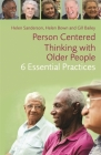 Person-Centred Thinking with Older People: 6 Essential Practices Cover Image