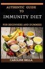 Authentic Guide To Immunity Diet For Beginners And Dummies Cover Image