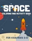 Space coloring and activity book for kids ages 3-8: outer space activity book - A Fun Kid Workbook Game For Learning - find and color - space ships an Cover Image