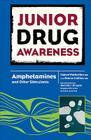 Amphetamines and Other Stimulants (Junior Drug Awareness) Cover Image