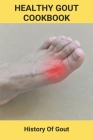 Healthy Gout Cookbook: History Of Gout: Gout Diet Recipes 2010 Cover Image