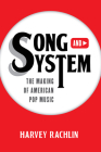 Song and System: The Making of American Pop Music Cover Image