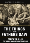 World War II Generation Speaks: The Things Our Fathers Saw Series, Vols. 1-3 Cover Image
