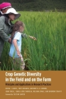 Crop Genetic Diversity in the Field and on the Farm: Principles and Applications in Research Practices (Yale Agrarian Studies Series) Cover Image