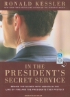 In the President's Secret Service: Behind the Scenes with Agents in the Line of Fire and the Presidents They Protect Cover Image