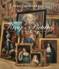 The King's Pictures: The Formation and Dispersal of the Collections of Charles I and His Courtiers Cover Image