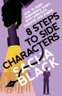 8 Steps to Side Characters: How to Craft Supporting Roles with Intention, Purpose, and Power Cover Image