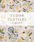 Tudor Textiles Cover Image