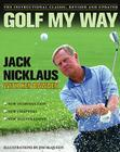 Golf My Way: The Instructional Classic, Revised and Updated Cover Image