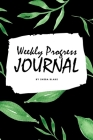 Weekly Progress Journal (6x9 Softcover Log Book / Tracker / Planner) Cover Image