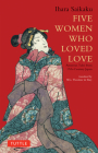 Five Women Who Loved Love: Amorous Tales from 17th-Century Japan (Tuttle Classics) Cover Image