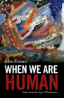 When We Are Human: Notes from the Age of Pandemics Cover Image