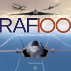 RAF 100: The Story of the Royal Air Force 1918-2018 Cover Image